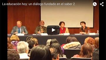 Videos de la primera jornada de La educación hoy: un diálogo fundado en el saber